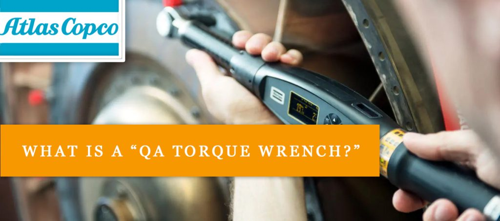 What is a QA Torque Wrench?